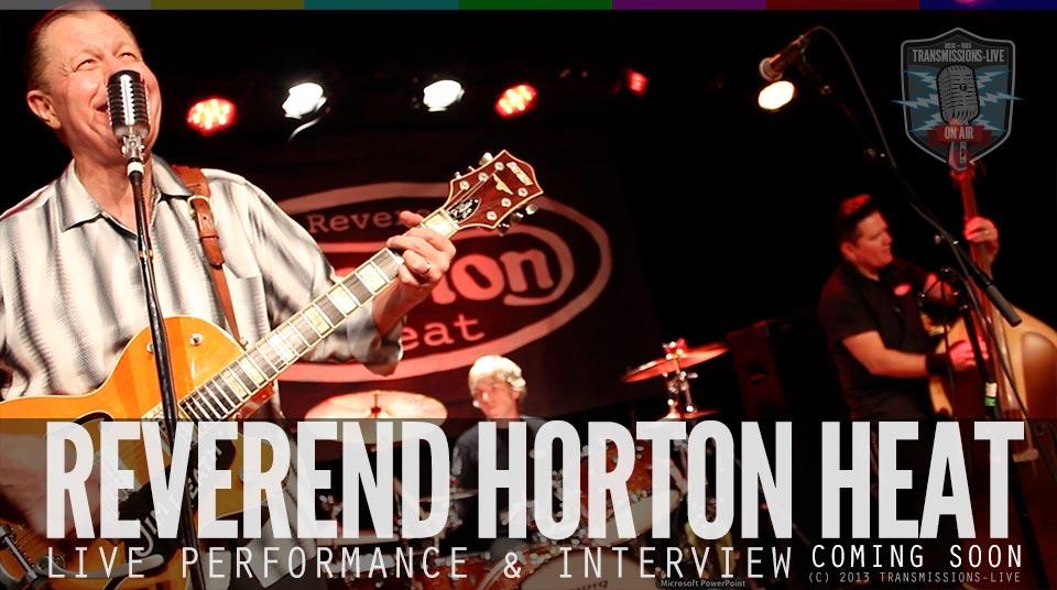 Transmissions-LIVE: The Reverend Horton Heat