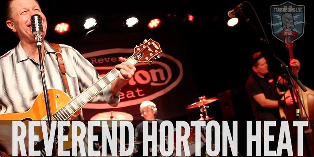 Transmissions-LIVE: The Reverend Horton Heat