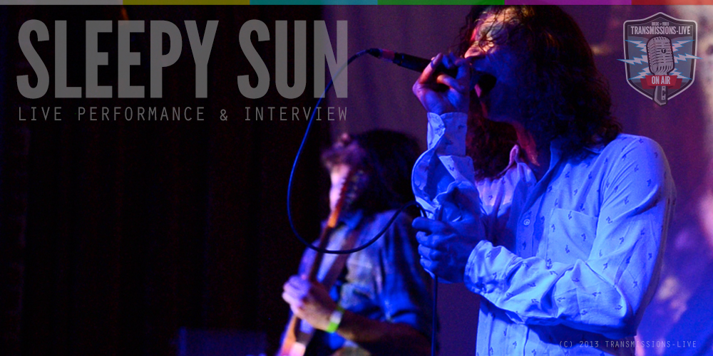 Transmissions-LIVE: Sleepy Sun